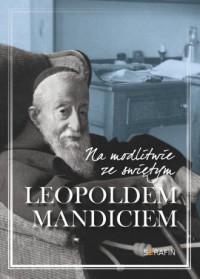 Na modlitwie ze świetym Leopoldem Mandiciem - okładka książki