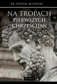 Na tropach pierwszych chrześcijan - okładka książki