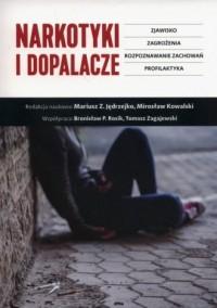 Narkotyki i dopalacze. Zjawisko, zagrożenia, rozpoznawanie zachowań, profilaktyka - okładka książki