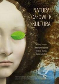 Natura - Człowiek - Kultura. Seria: Prace Monograficzne 799 - okładka książki