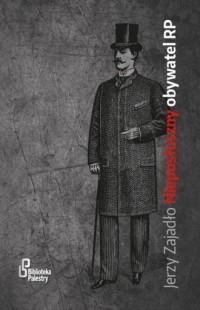Nieposłuszny obywatel RP - Jerzy Zajadło - okładka książki