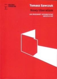 Nowy liberalizm - Tomasz Sawczuk - okładka książki