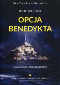 Opcja Benedykta. Jak przetrwać czas neopogaństwa - okładka książki