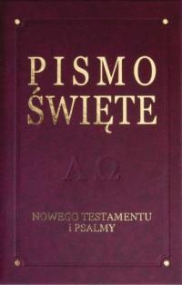 Pismo Święte Nowego Testamentu i Psalmy - okładka książki