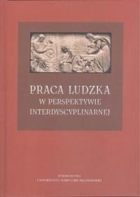 Praca ludzka w perspektywie interdyscyplinarnej - okładka książki