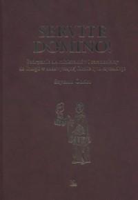 Servite Domino! Podręcznik dla ministrantów. Podręcznik dla ministrantów i ceremoniarzy do liturgii w nadzwyczajnej formie rytu rzymskiego - okładka książki