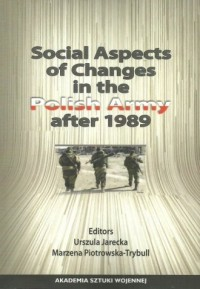 Social Aspects of Changes in the Polish Army after 1989 - okładka książki