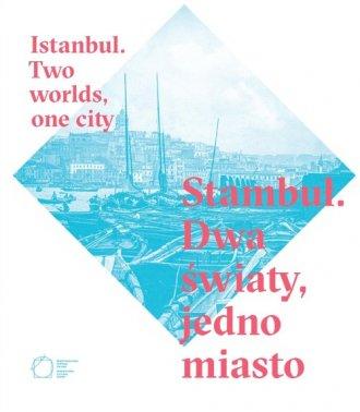 Stambuł. Dwa światy jedno miasto - okładka książki