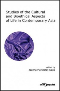 Studies of the Cultural and Bioethical Aspects of the Life Contemporary Asia - okładka książki