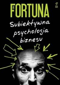 Subiektywna psychologia biznesu - okładka książki