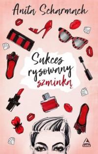Sukces rysowany szminką - okładka książki