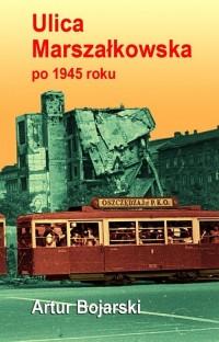 Ulica Marszałkowska po 1945 roku - okładka książki