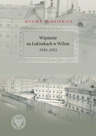 Więzienie na Łukiszkach w Wilnie - okładka książki