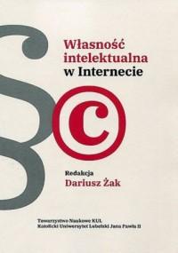 Własność intelektualna w Internecie. Seria: Prace Wydziału Nauk Prawnych 72 - okładka książki