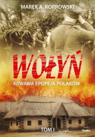 Wołyń. Krwawa epopeja Polaków. - okładka książki