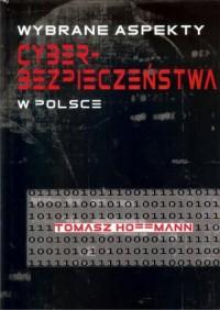 Wybrane aspekty cyberbezpieczeństwa w Polsce - okładka książki