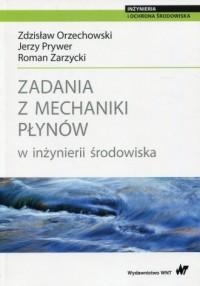 Zadania z mechaniki płynów w inżynierii środowiska - okładka książki