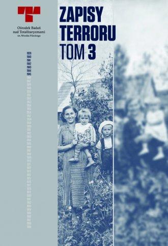 Zapisy Terroru III. Okupacja niemiecka - okładka książki
