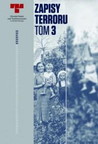 Zapisy Terroru III. Okupacja niemiecka w dystrykcie radomskim/ - okładka książki