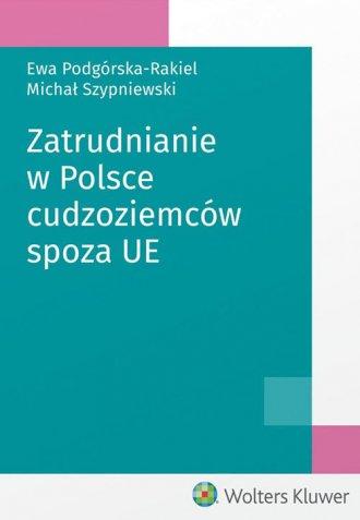 Zatrudnianie w Polsce cudzoziemców - okładka książki