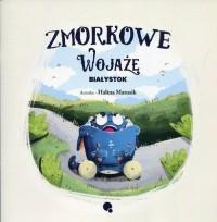 Zmorkowe Wojaże. Białystok - okładka książki