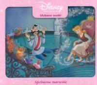 Disney. Ulubione scenki. Spełnione marzenie - okładka książki
