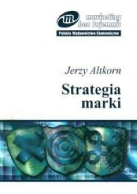 Strategia marki. Seria: Marketing bez tajemnic - okładka książki