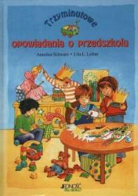 Trzyminutowe opowiadania o przedszkolu - okładka książki