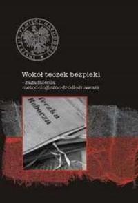 Wokół teczek bezpieki. Zagadnienia metodologiczno-źródłoznawcze - okładka książki