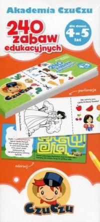 Akademia CzuCzu dla dzieci od 4-5 lat 240 zabaw edukacyjnych - okładka książki