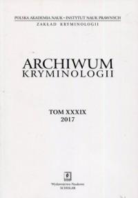 Archiwum kryminologii Tom XXXIX - okładka książki