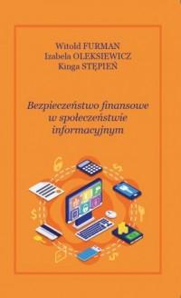 Bezpieczeństwo finansowe w społęczeństwie informacyjnym - okładka książki