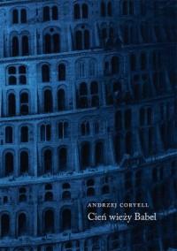 Cień wieży Babel. Aforyzmy i mała proza - okładka książki