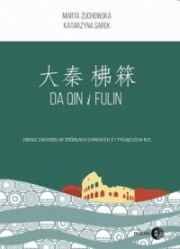 Da Qin i Fulin. Obraz zachodu w źródłach chińskich z I tysiąclecia n.e. - okładka książki
