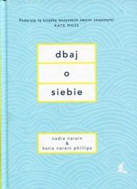 Dbaj o siebie - Nadia Narain - okładka książki