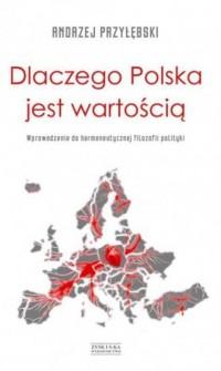 Dlaczego Polska jest wartością - okładka książki