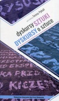 Dyskursy sztuki. Dyskursy o sztuce - okładka książki