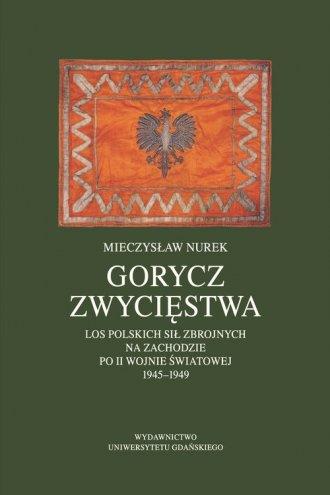 Gorycz zwycięstwa. Los Polskich - okładka książki