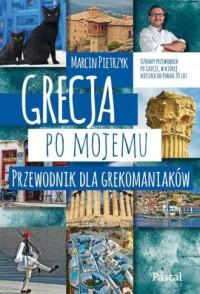 Grecja po mojemu. Przewodnik dla grekomaniaków - okładka książki
