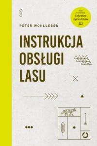 Instrukcja obsługi lasu - okładka książki