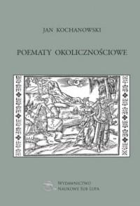 Jan Kochanowski Poematy okolicznościowe - okładka książki