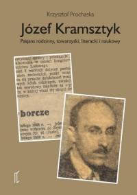 Józef Kramsztyk. Pasjans rodzinny, towarzyski, literacki i naukowy - okładka książki