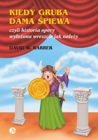 Kiedy gruba dama śpiewa czyli historia - okładka książki