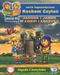 Kocham Czytać. Zeszyt 44 Jagoda i Janek w Łodzi i Łęczycy - okładka książki