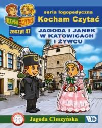 Kocham Czytać. Zeszyt 47. Jagoda i Janek w Katowicach i Żywcu - okładka książki