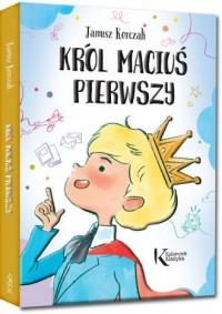 Król Maciuś Pierwszy - okładka książki