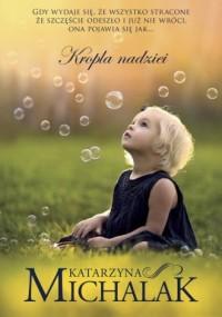 Kropla nadziei - Katarzyna Michalak - okładka książki