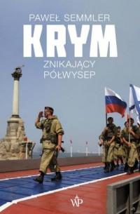 Krym. Znikający półwysep - okładka książki