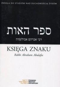 Księga Znaku Rabbi Abraham Abulafia - okładka książki