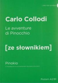 Le avventure di Pinocchio - Pinokio z podręcznym słownikiem włosko-polskim - okładka książki